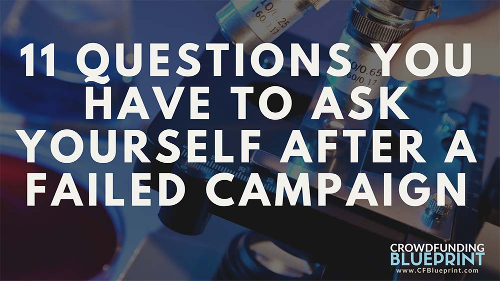11 things to ask yourself after a failed crowdfunding campaign