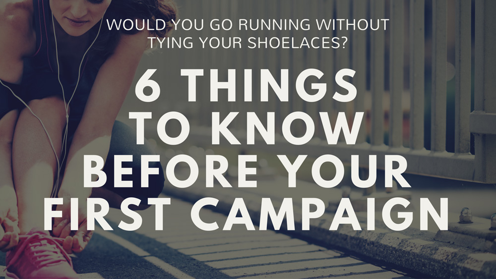 6 things to know before your first crowdfunding campaign - don't start without reading this!